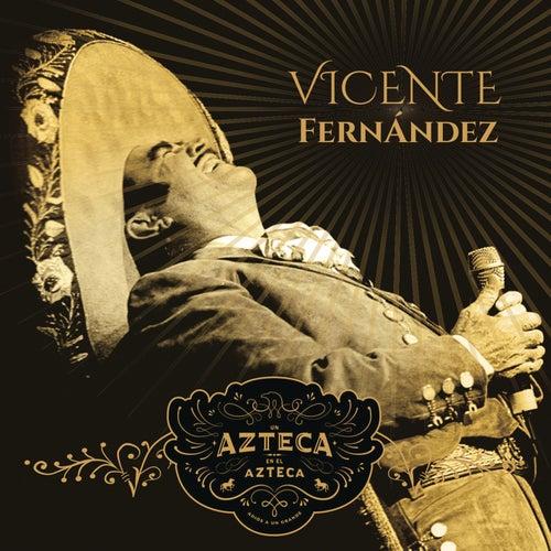 Un Azteca en el Azteca (En Vivo) de Vicente Fernández