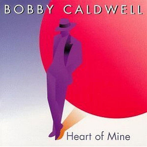 Heart of Mine by Bobby Caldwell