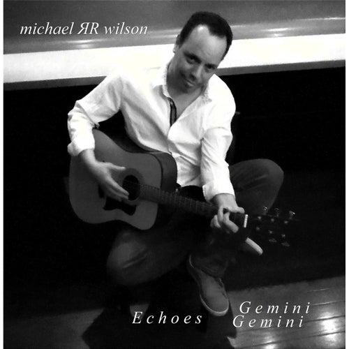 Echoes (Gemini) von Michael R R Wilson