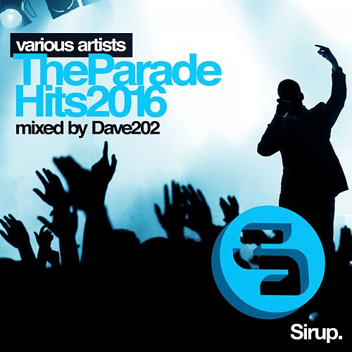 Dave202 - The Parade Hits 2016 by Various Artists