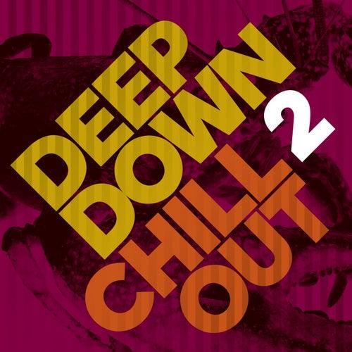 Deep Down & Chillout, Vol. 2 de Various Artists