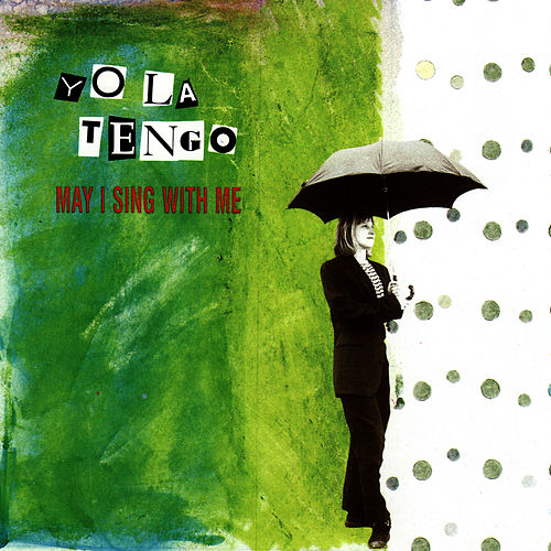 May I Sing With Me de Yo La Tengo