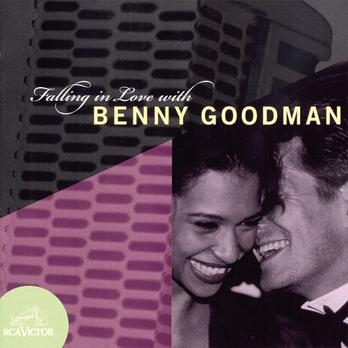 Falling In Love With Benny Goodman by Benny Goodman