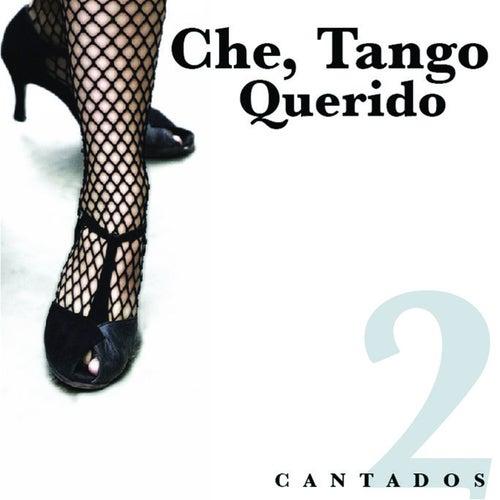 Che, Tango Querido - Cantados 2 de Various Artists