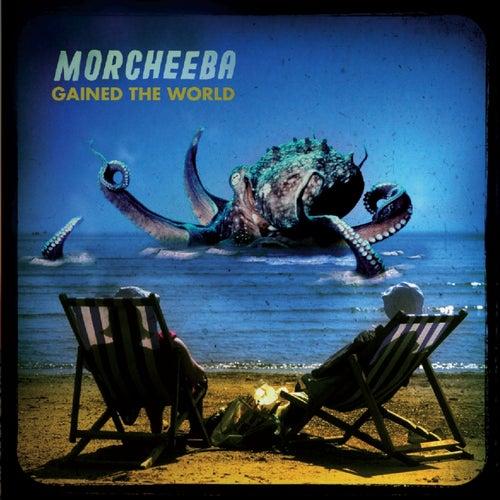 Gained the World de Morcheeba
