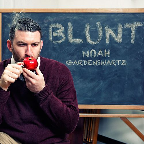 Blunt by Noah Gardenswartz