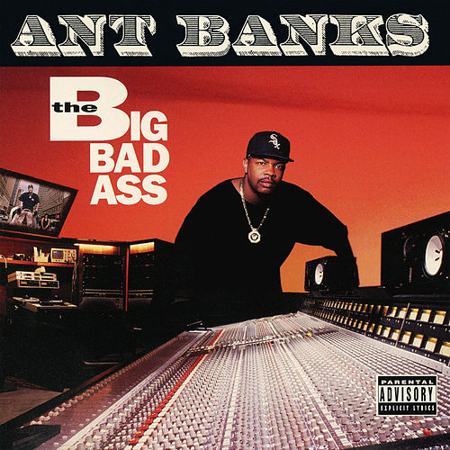Big Badass by Ant Banks