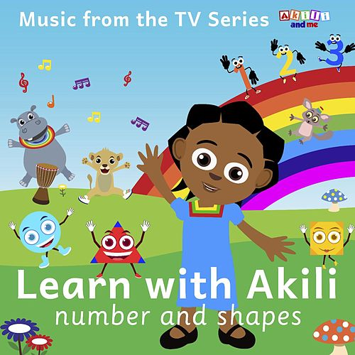 Learn with Akili: Numbers and Shapes by Akili and Me