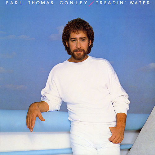 Treadin' Water de Earl Thomas Conley