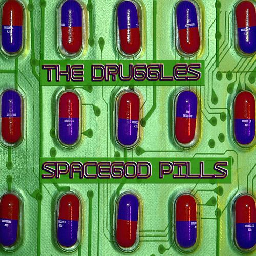 Spacegod Pills by The Druggles