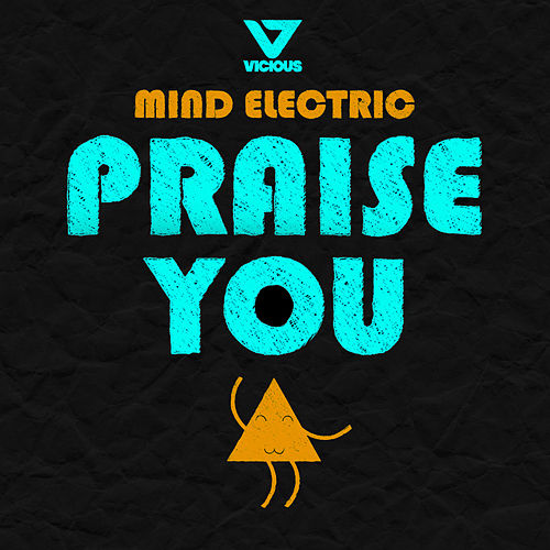 Praise You by Mind Electric