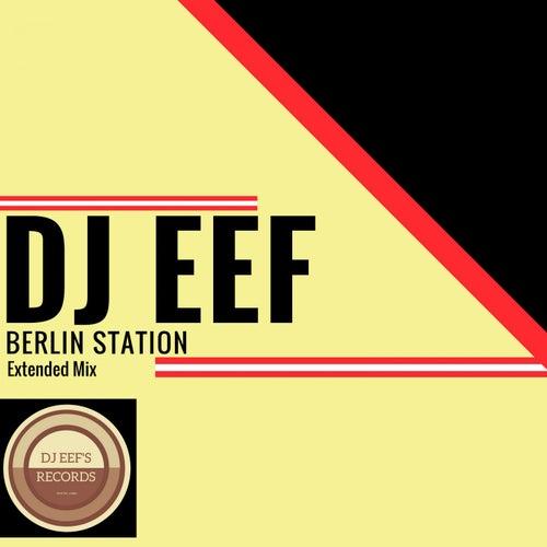 Berlin Station (Extended Mix) de DJ Eef