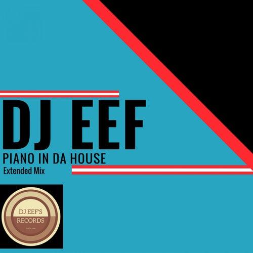 Piano in da House (Extended Mix) de DJ Eef