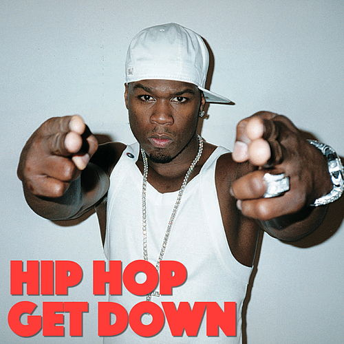 Hip Hop Get Down by Various Artists