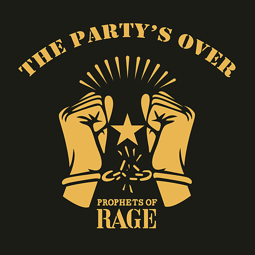 The Party's Over de Prophets of Rage