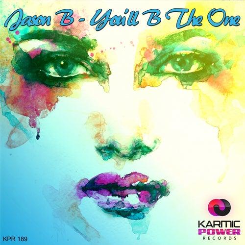 You'll B the One by Jason B
