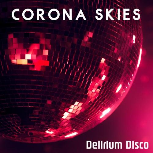 Delirium Disco by Corona Skies