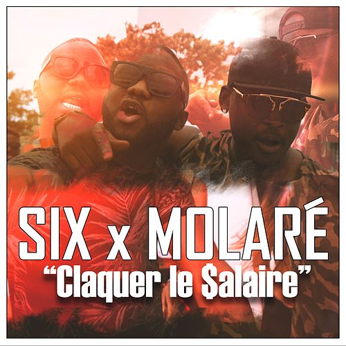 Claquer le $alaire by Six