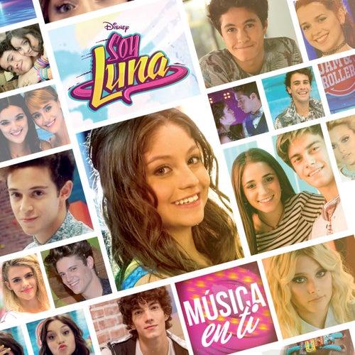 Soy Luna - Música en ti (Música de la serie de Disney Channel) von Elenco de Soy Luna