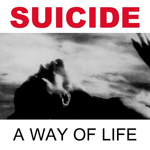 A Way of Life (2005 Remastered Version) de Suicide