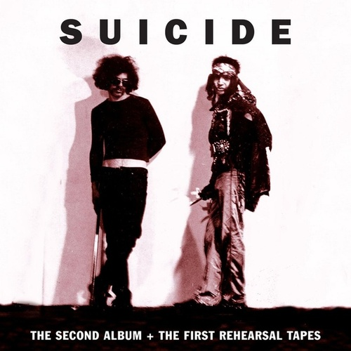 The Second Album + The First Rehearsal Tapes de Suicide