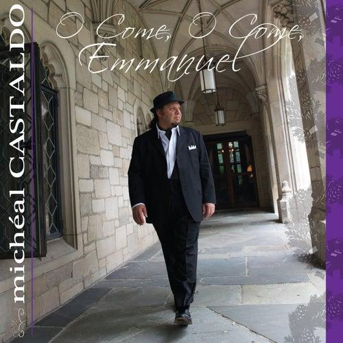 O Come O Come Emmanuel by Micheal Castaldo