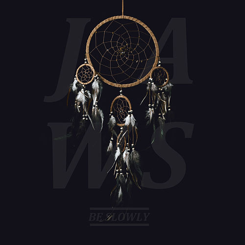 Be Slowly von JAWS