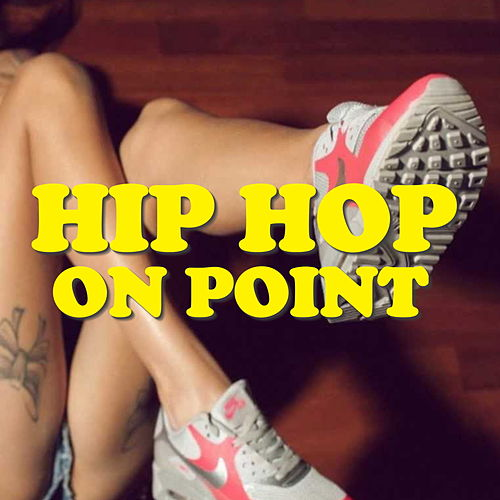 Hip Hop On Point by Various Artists