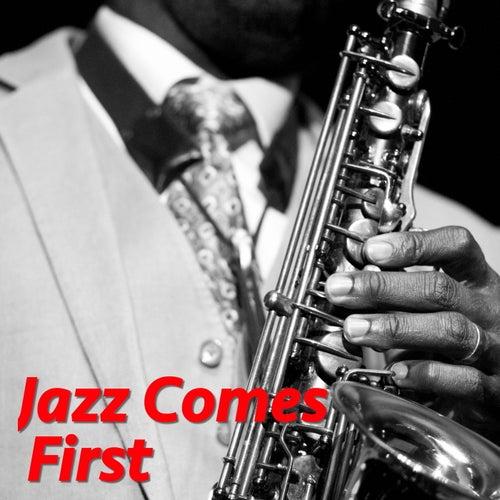 Jazz Comes First von Various Artists