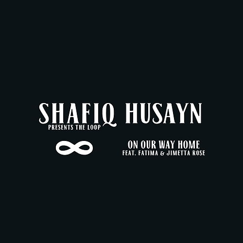 On Our Way Home von Shafiq Husayn