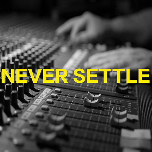 Never Settle by Various Artists