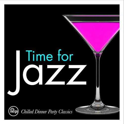 Time For Jazz - Chilled Dinner Party Classics de 101 Strings Orchestra