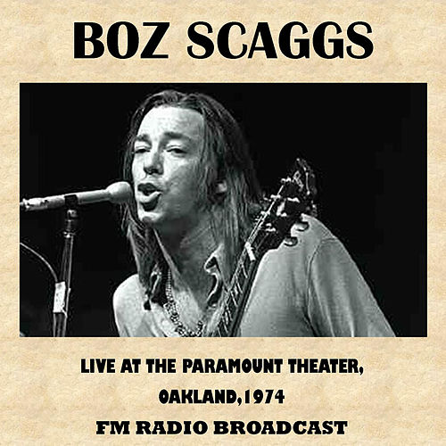 Live at the Paramount Theater, Oakland, 1974 (FM Radio Broadcast) de Boz Scaggs