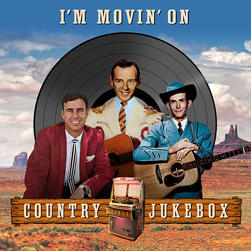 I'm Movin' On - Country Jukebox de Various Artists