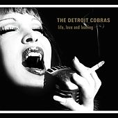 Life, Love and Leaving by The Detroit Cobras
