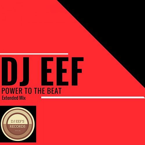 Power to the Beat (Extended Mix) de DJ Eef