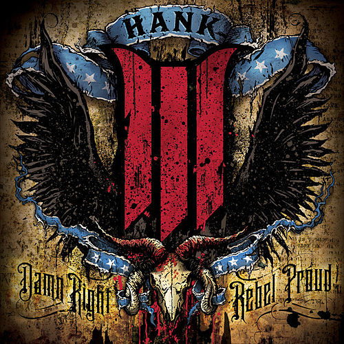 Damn Right, Rebel Proud de Hank Williams III