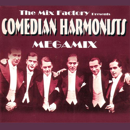 Comedian Harmonists Megamix by Mix Factory