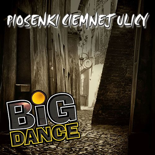 Piosenki ciemnej ulicy by Big Dance