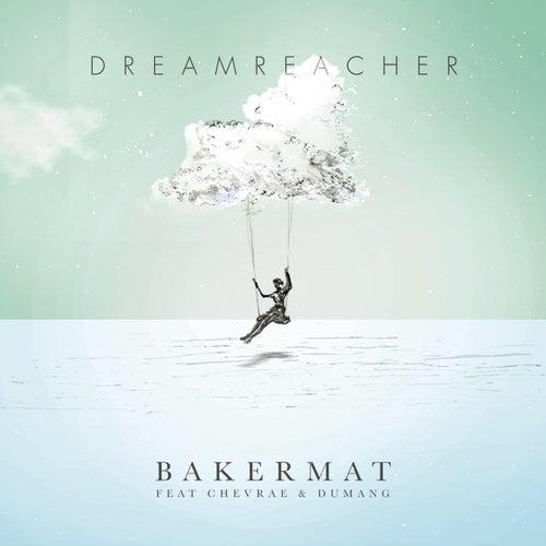 Dreamreacher by Bakermat