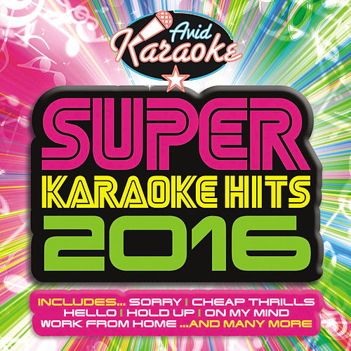 Super Karaoke Hits 2016 (Professional Backing Track Version) von Avid Professional Karaoke (1)