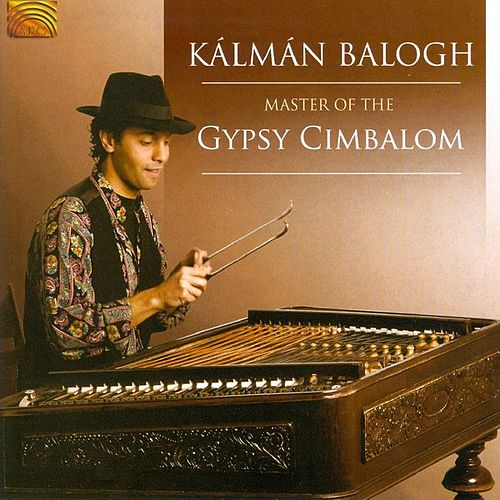 Master of the Gypsy Cimbalom de Kalman Balogh