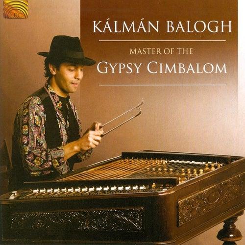 Master of the Gypsy Cimbalom de Kalman Balogh