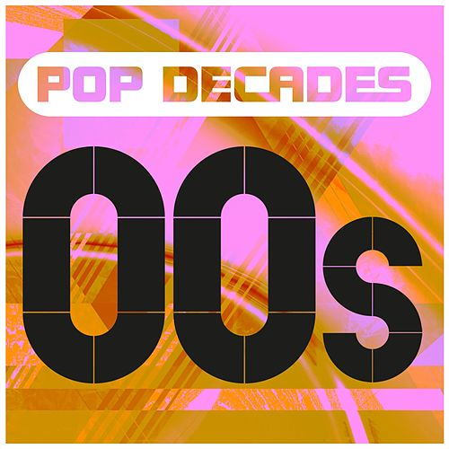 Pop Decades: 00s de Various Artists