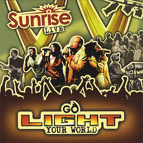 Go Light Your World! de Sunrise Live