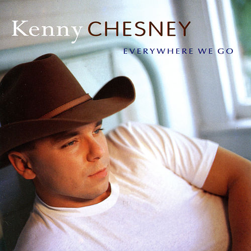 Everywhere We Go by Kenny Chesney