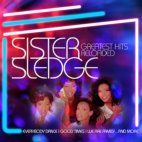 Greatest Hits Reloaded de Sister Sledge