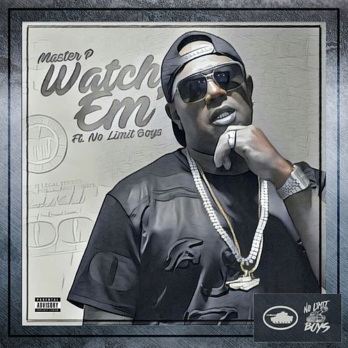 Watch 'Em (feat. No Limit Boys) - Single von Master P