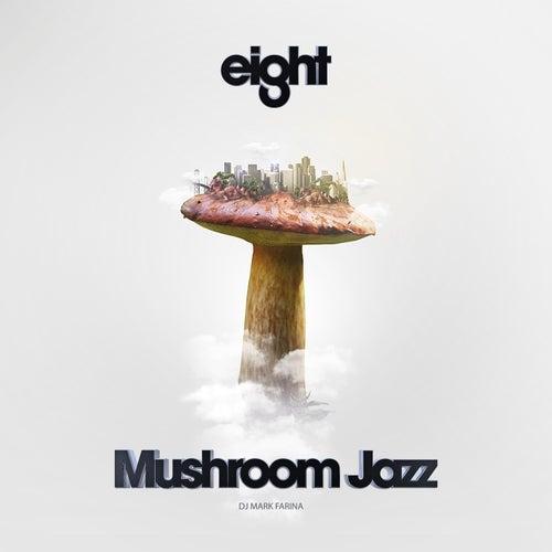 Mushroom Jazz Eight by Mark Farina