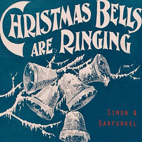 Christmas Bells Are Ringing by Simon & Garfunkel